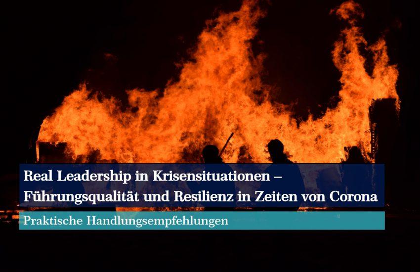 Real Leadership in Krisensituationen – Führungsqualität und Resilienz in Zeiten von Corona